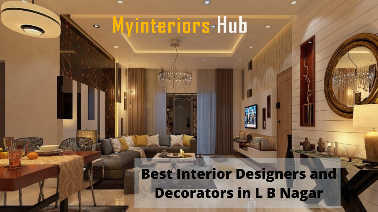 Best Interior Designers and Decorators In LB Nagar